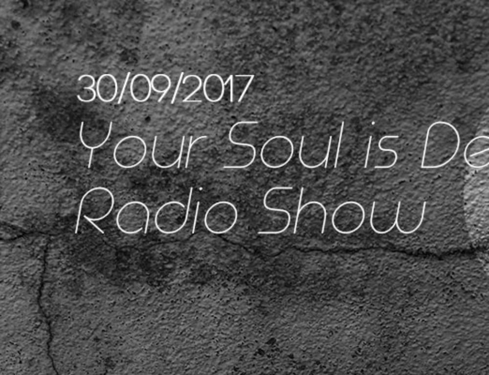 Your Soul Is Deep #112 – Radio Show