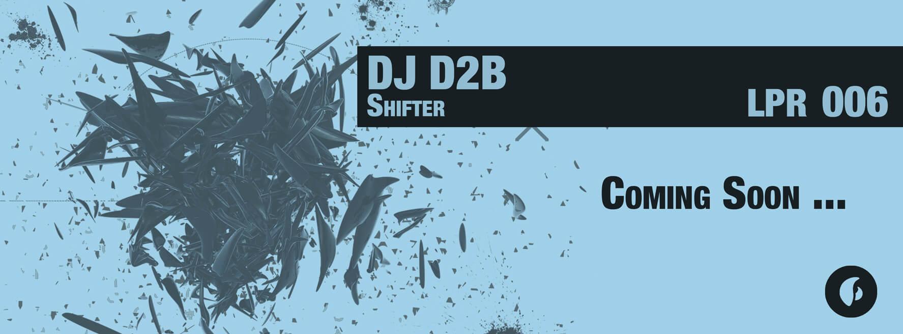 DJ D2B – Shifter – Coming Soon